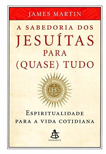 9788575428597: Sabedoria dos Jesuitas Para (Quase) Tudo (Em Portugues do Brasil)