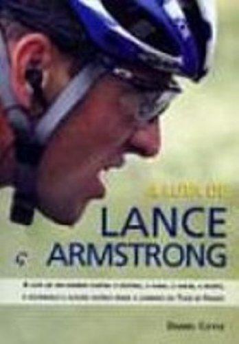 A Luta de Lance Armstrong: Daniel Coyle