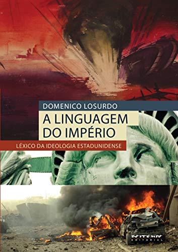 9788575591628: Linguagem do Imperio, A: Lexico da Ideologia Estadunidense