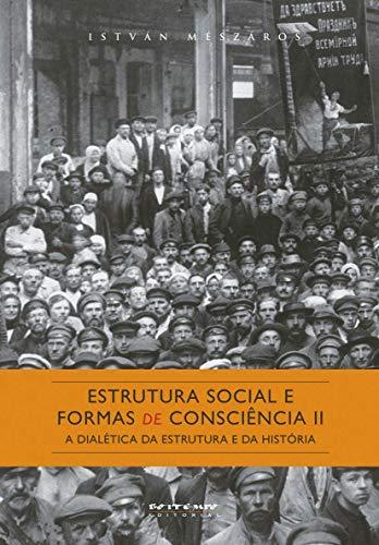 9788575591765: Estrutura Social e Formas de Consciencia II: A DialEtica da Estrutura e da Historia