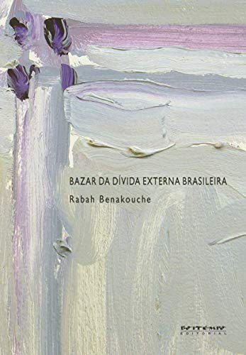 9788575593134: Bazar da Divida Externa Brasileira (Em Portugues do Brasil)
