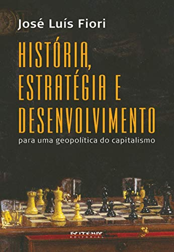 História, Estratégia e Desenvolvimento (Em Portuguese do: José Luís Fiori