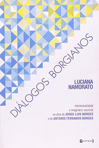 Dial ogos borgianos : intertextualidade e imagina rio nacional na obra de Jorge Luis Borges e de ...