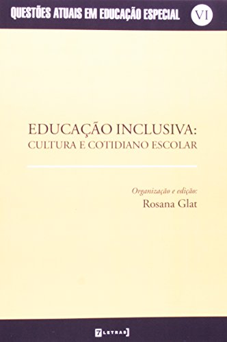 9788575777756: Educacao Inclusiva: Cultura e Cotidiano Escolar - Questoes Atuais em Educacao Especial Vi