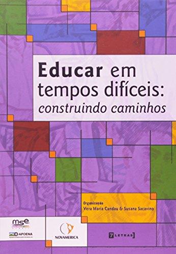 9788575778845: Educar em Tempos Dificeis: Construindo Caminhos