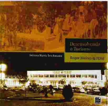 9788575780077: Desenvolvendo o turismo : o resgate histórico da FENAF - Festa Nacional do Fumo - em Santa Cruz do Sul, RS.