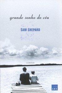 Grande Sonho Do Ceu: Shepard, Sam; Viotti, Sergio [Traducao]