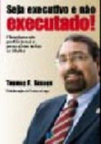 9788575822319: Seja Executivo e Nao Executado!