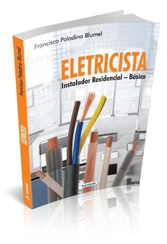 9788575826539: Eletricista: Instalador Residencial Basico