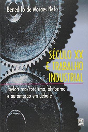 9788575870150: Seculo Xx e Trabalho Industrial: Taylorismo Fordismo, Ohnoismo e Automacao em Debate