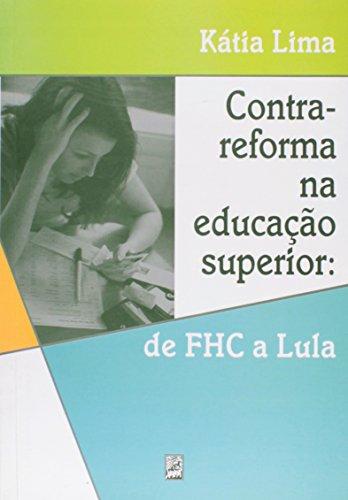 9788575870815: Contra-reforma na Educa‹o Superior: de Fhc a Lula
