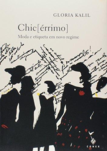 Chic [ Érrimo ] - Moda e: Gloria Kalil