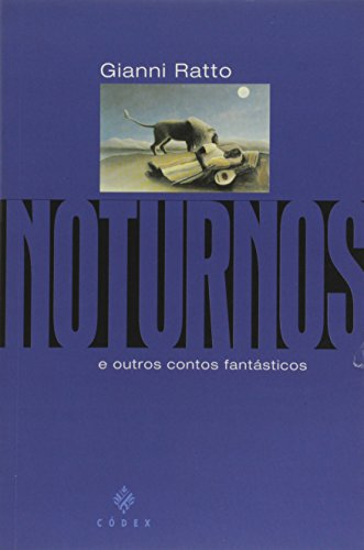 Noturnos E Outros Contos Fantasticos (Portuguese Edition): Gianni Ratto