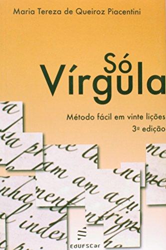 9788576001539: So Virgula: Metodo Facil Em Vinte Licoes
