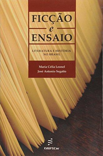 Ficção e Ensaio: Literatura e História no: Maria Célia Leonel