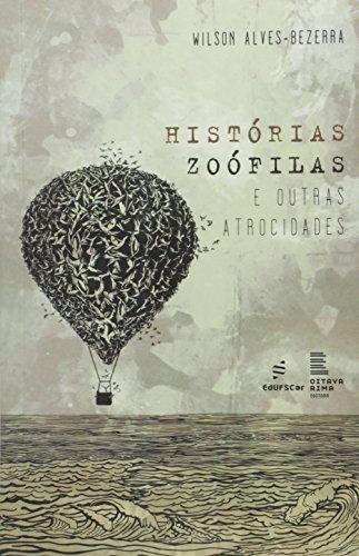9788576003311: Historias Zoofilas e Outras Atrocidades