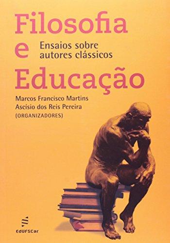 9788576003441: Filosofia e Educacao: Ensaios Sobre Autores Classicos