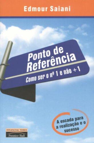 9788576050407: Ponto De Referência. Como Ser O Número 1 E Não Mais 1 (Em Portuguese do Brasil)