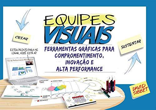 9788576086673: Equipes Visuais. Ferramentas Gráficas Para Comprometimento, Inovação e Alta Performance (Em Portuguese do Brasil)