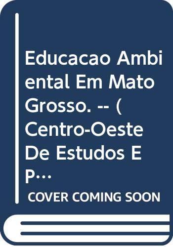 Educação ambiental em Mato Grosso. -- (: Monteiro, Roselane Soares