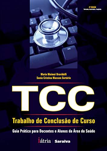 9788576140696: TCC. Trabalho de Conclusão de Curso. Guia Prático Para Docentes e Alunos da Área da Saúde