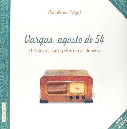 Vargas, agosto de 54 : a história contada pelas ondas do rádio. -- ( Núcleos de pesquisa Intercom ; 2 ) - Baum, Ana