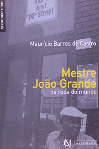 9788576172017: Mestre Joao Grande na Roda do Mundo