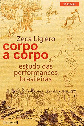Corpo a Corpo: Estudo Das Perfomances Brasileiras: Zeca Ligiéro