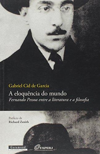9788576173625: Eloquencia do Mundo, A: Fernando Pessoa Entre a Literatura e a Filosofia
