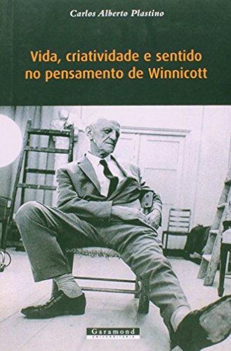 9788576173687: Vida, Criatividade e Sentido no Pensamento de Winnicott