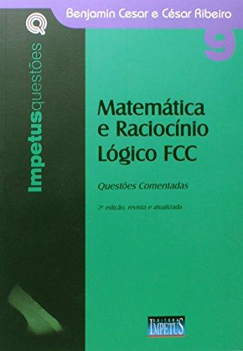 9788576267300: Matematica e Raciocinio Logico Fcc: Questoes Comentadas - Vol. 9 - Colecao Impetus Questoes
