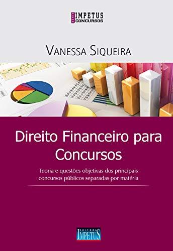 9788576268840: Direito Financeiro Para Concursos: Teoria e Questoes Objetivas dos Principais Concursos Pœblicos Separadas Por Materia