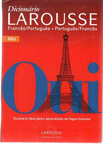 DICIONÃ�RIO LAROUSSE FRANCÊS-PORTUGUÊS/PORTUGUÊS-FRANCÊS MÃni: Larousse