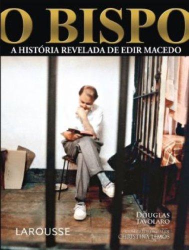 O Bispo A Historia Revelada De Edir: Douglas Tavalaro