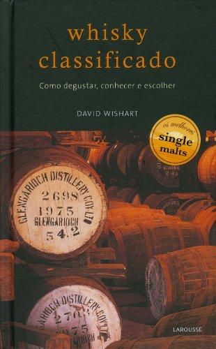 9788576356899: Whisky Classificado. Como Degustar, Conhecer E Escolher (Em Portuguese do Brasil)