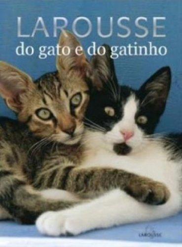 Larousse Do Gato E Do Gatinho (Em: Vários Autores