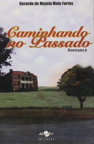 9788576401810: CAMINHANDO NO PASSADO