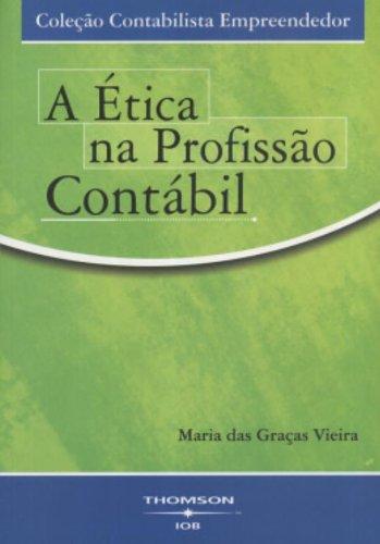 9788576475699: A Ética Na Profissão Contábil - Coleção Contabilista Empreendedor (Em Portuguese do Brasil)