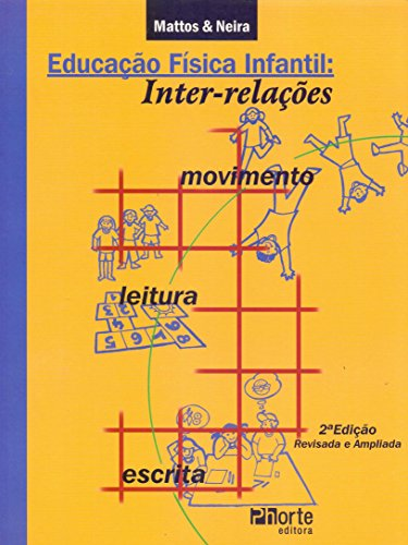 9788576550983: Educacao Fisica Infantil : Inter- Relacoes