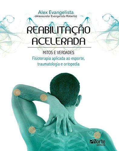 9788576552994: Reabilitação Acelerada. Mitos e Verdades (Em Portuguese do Brasil)