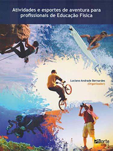 9788576553595: Atividades e Esportes de Aventura Para Profissionais de Educacao Fisica