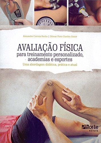 9788576553816: Avaliação Física Para Treinamento Personalizado, Academias e Esportes. Uma Abordagem Didática, Prática e Atual (Em Portuguese do Brasil)