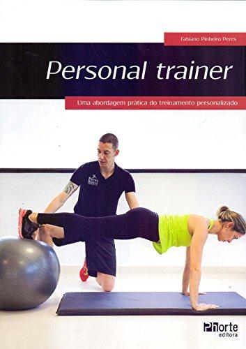 9788576554745: Personal Trainer. Uma Abordagem Prática do Treinamento Personalizado (Em Portuguese do Brasil)