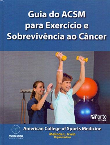 9788576555629: Guia do ACSM Para Exercício e Sobrevivência ao Câncer (Em Portuguese do Brasil)