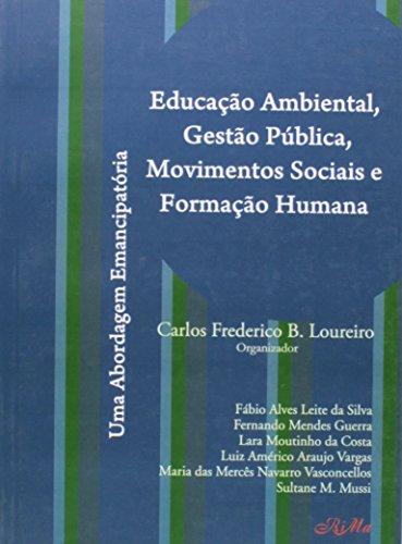 9788576561545: Educacao Ambiental, Gestao Publica, Movimentos Sociais e Formacao Humana: Uma abordagem emancipator
