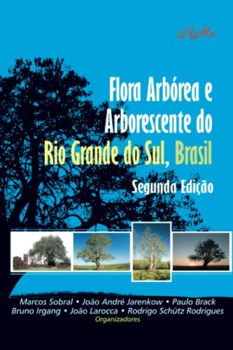 9788576562757: Flora Arborea e Arborescente do Rio Grande do Sul