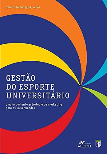 9788576570264: GESTAO DO ESPORTE UNIVERSITARIO - UMA IMPORTANTE ESTRATEGIA DE MARKETING PARA AS UNIVERSIDADES