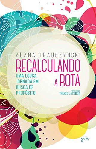 9788576572688: Recalculando a Rota (Em Portuguese do Brasil)