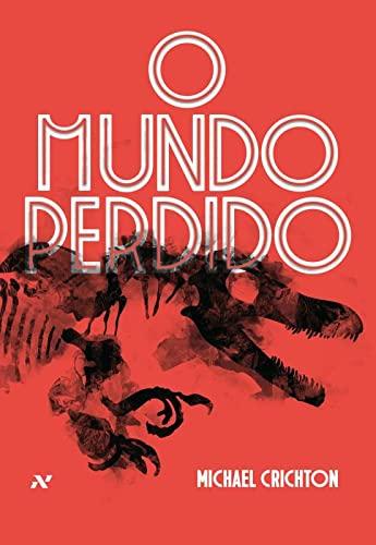 O Mundo Perdido (Portuguese Edition) - Crichton, Michael