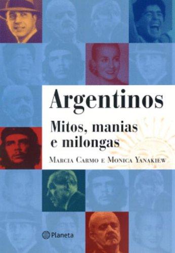 9788576650935: Livro Argentinos Mitos Manias e Milongas